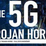 The 5G Trojan Horse – Full Documentary