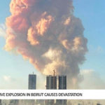 Massive Explosion in Beirut Causes Devastation