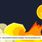 Bitcoin – The Ultimate Weapon Against The Evil Banking Elite