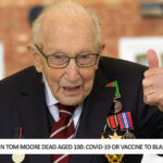 Captain Tom Moore Dead Aged 100: Covid-19 or Vaccine to Blame?