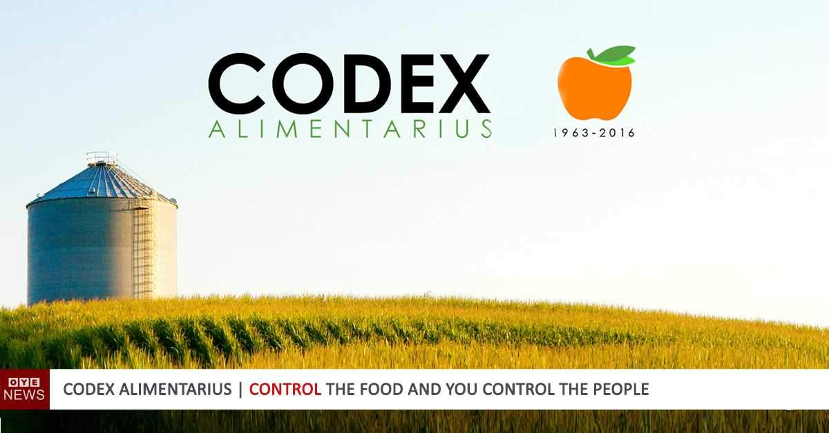 Codex Alimentarius | Control The Food And You Control The People