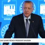 Erdogan Slams French President Macron