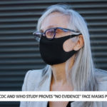 "New CDC and WHO Study Proves ""No Evidence"" Face Masks Prevent Virus"