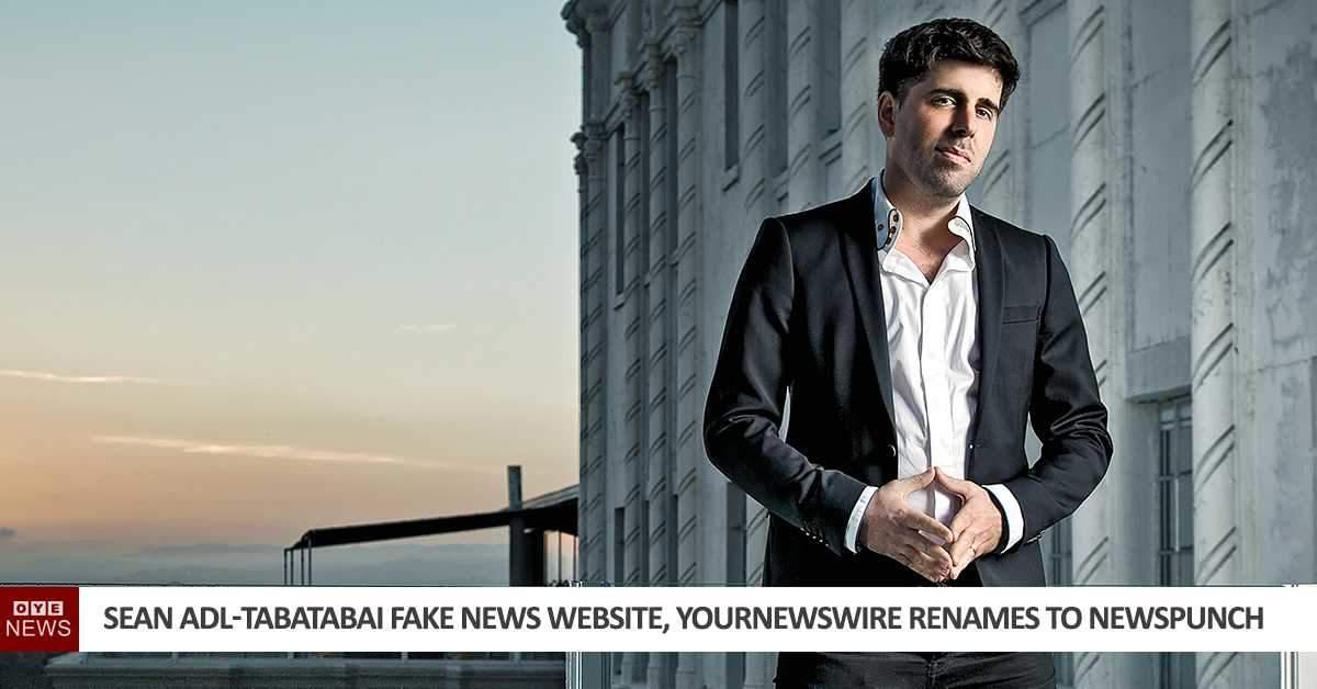 Sean Adl-Tabatabai Fake News Website, Yournewswire Renames To Newspunch