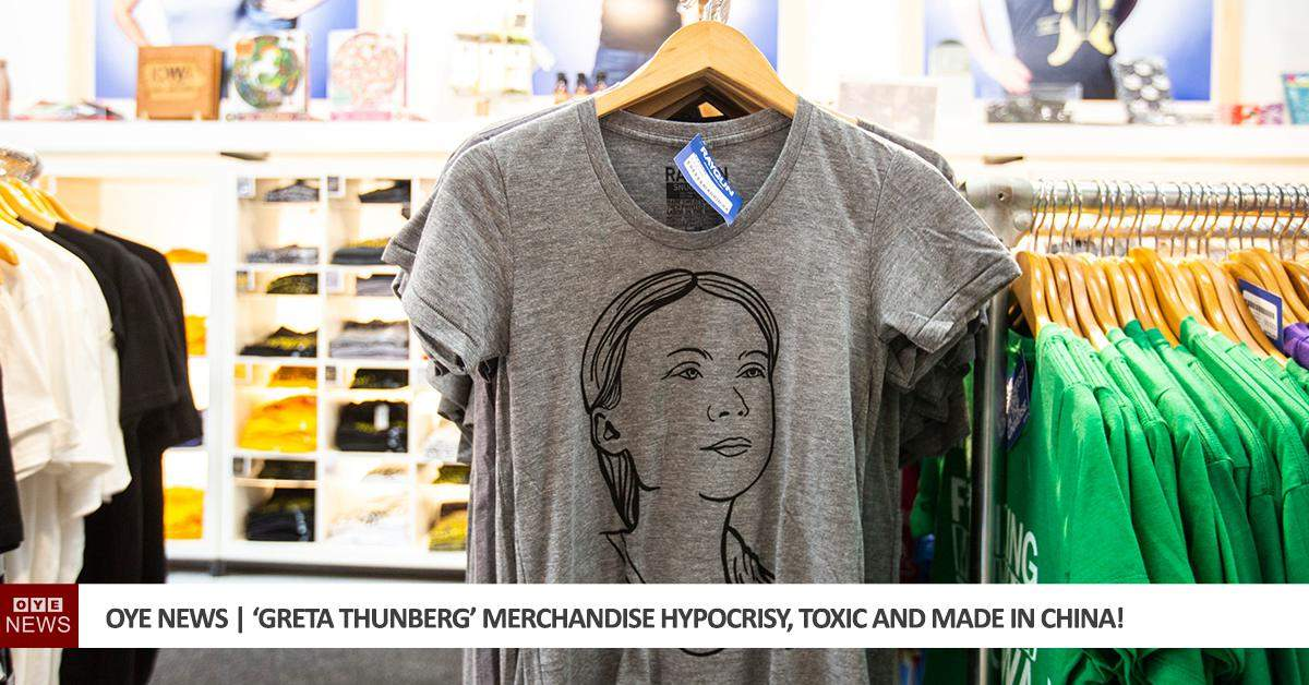 'Greta Thunberg' Merchandise Hypocrisy, Toxic and Made in China!