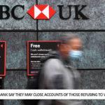 HSBC Bank Say They May Close Accounts Of Those Refusing To Wear Face Masks