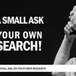 It's a Small Ask, Do Your Own Research!