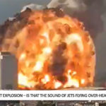 Beirut Explosion – Is That The Sound Of Jets Flying Over-Head? – Video