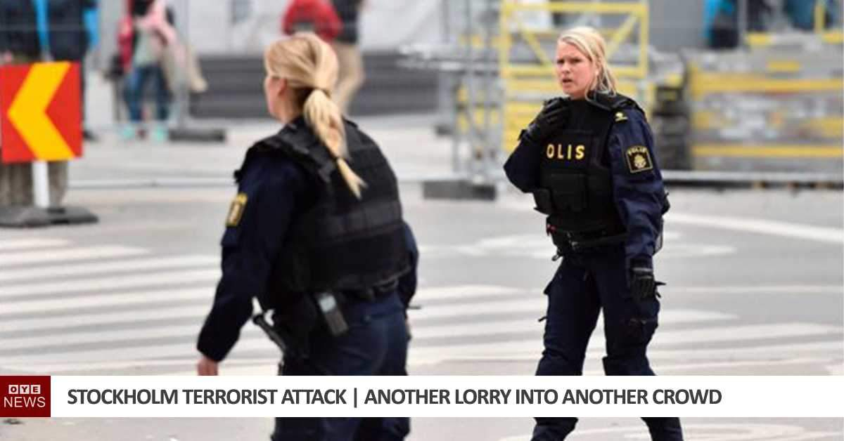 Stockholm Terrorist Attack | Another Lorry Into Another Crowd