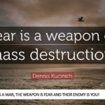 This is a War, The Weapon is Fear and Their Enemy is You!
