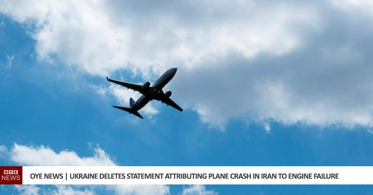 Ukraine Deletes Statement Attributing Plane Crash in Iran to Engine Failure